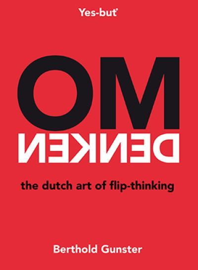 Omdenken, the Dutch art of flip-thinking