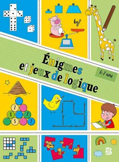 Enigmes et jeux de logique 6-7 ans