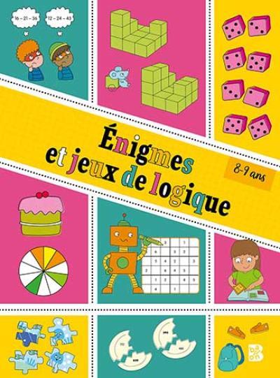 Enigmes et jeux de logique 8-9 ans