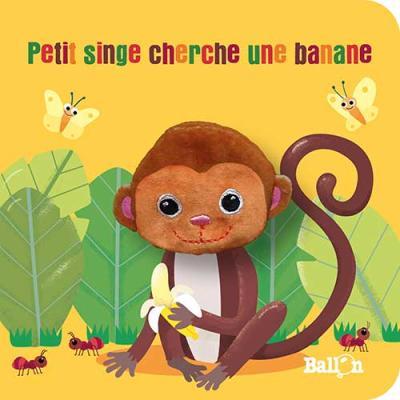 Livre marionnette : Petit singe cherche une banane