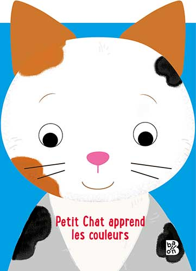 Mes grandes oreilles (Chat): Petit chat apprend les couleurs