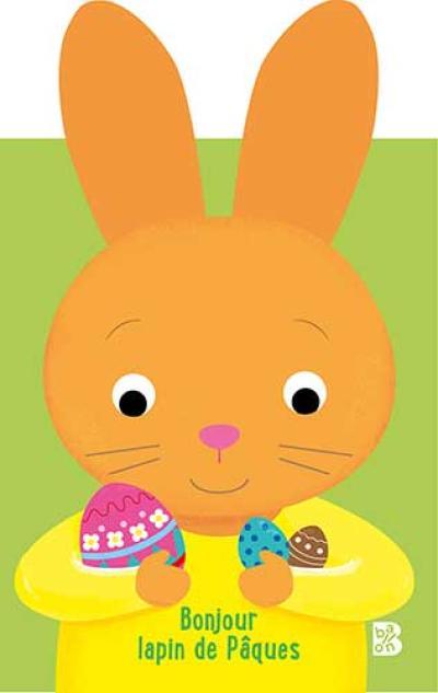 Mes grandes oreilles Pâques (lapin): Bonjour lapin de Pâques